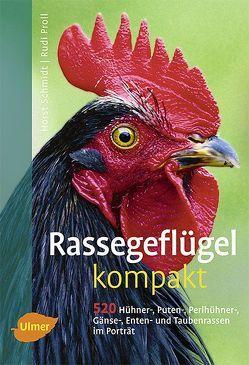 Rassegeflügel kompakt von Proll,  Rudi, Schmidt,  Horst