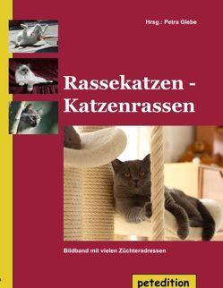 Rassekatzen – Katzenrassen von Glebe,  Petra