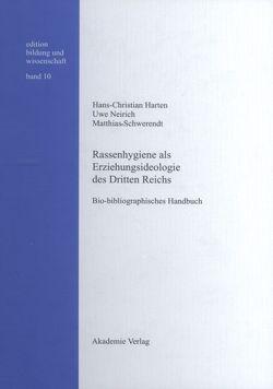 Rassenhygiene als Erziehungsideologie des Dritten Reichs von Harten,  Hans-Christian, Neirich,  Uwe, Schwerendt,  Matthias