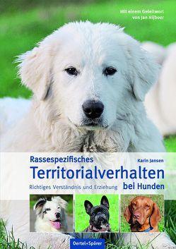 Rassespezifisches Territorialverhalten bei Hunden von Jansen,  Karin