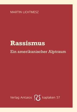 Rassismus von Lichtmesz,  Martin