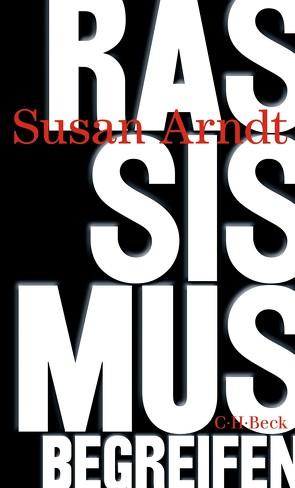 Rassismus begreifen von Arndt,  Susan