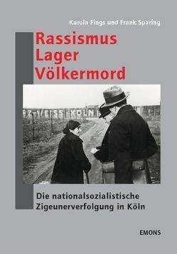 Rassismus, Lager, Völkermord von Fings,  Karola, Sparing,  Frank