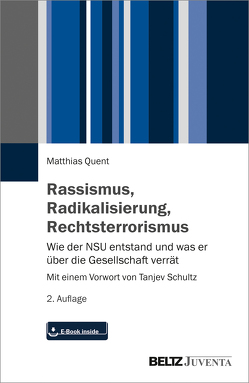 Rassismus, Radikalisierung, Rechtsterrorismus von Quent,  Matthias, Schultz,  Tanjev
