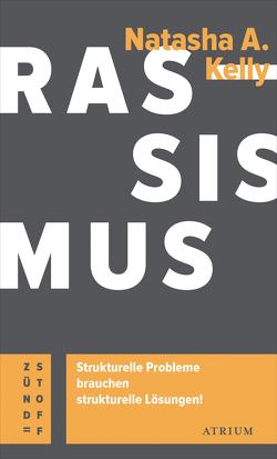 Rassismus. Strukturelle Probleme brauchen strukturelle Lösungen! von Kelly,  Natasha A.