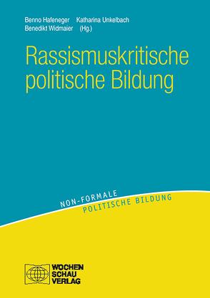 Rassismuskritische politische Bildung von Hafeneger,  Benno, Unkelbach,  Katharina, Widmaier,  Benedikt