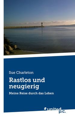 Rastlos und neugierig von Charleton,  Sue