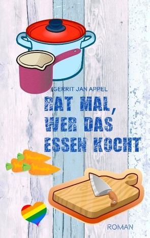 Rat mal, wer das Essen kocht von Appel,  Gerrit Jan