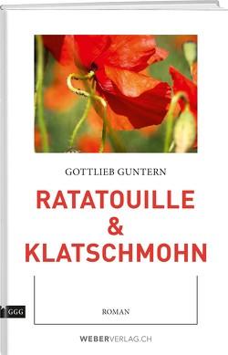 Ratatouille & Klatschmohn von Guntern,  Gottlieb