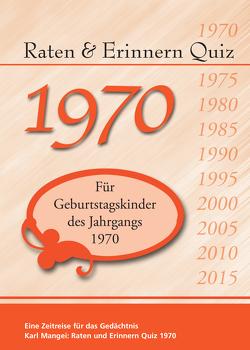 Raten und Erinnern Quiz 1970 von Mangei,  Karl