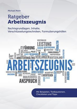 Ratgeber Arbeitszeugnis von Mohr, Michael
