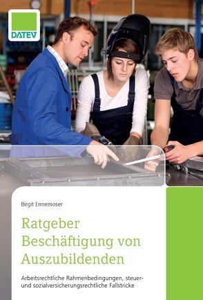 Ratgeber Beschäftigung von Auszubildenden von Ennemoser,  Birgit