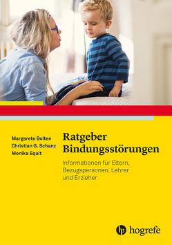 Ratgeber Bindungsstörungen von Bolten,  Margarete, Equit,  Monika, Schanz,  Christian Günter