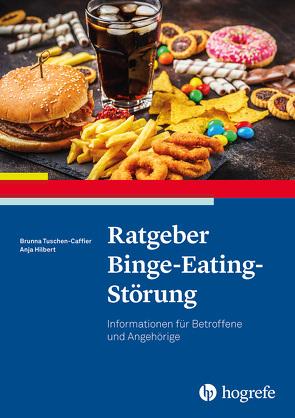 Ratgeber Binge-Eating-Störung von Hilbert,  Anja, Tuschen-Caffier,  Brunna