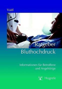 Ratgeber Bluthochdruck von Vaitl,  Dieter