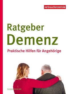 Ratgeber Demenz von Scheibe,  Susanne