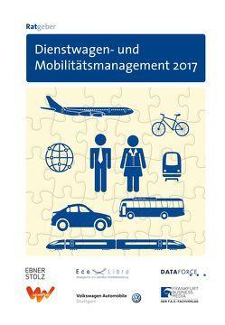 Ratgeber Dienstwagen- und Mobilitätsmanagement 2017 von Birkner,  Guido