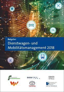 Ratgeber Dienstwagen- und Mobilitätsmanagement 2018 von Birkner,  Guido