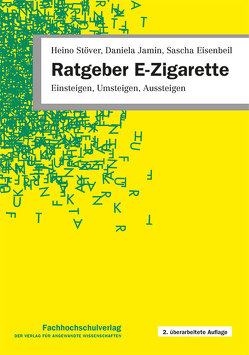 Ratgeber E-Zigarette von Eisenbeil,  Sascha, Jamin,  Daniela, Stöver,  Heino