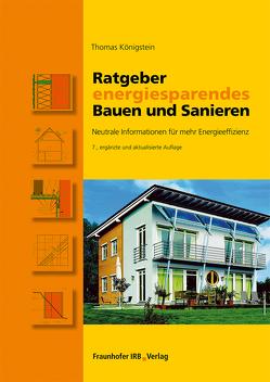 Ratgeber energiesparendes Bauen und Sanieren. von Königstein,  Thomas