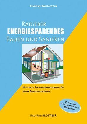 Ratgeber energiesparendes Bauen und Sanieren von Königstein,  Thomas