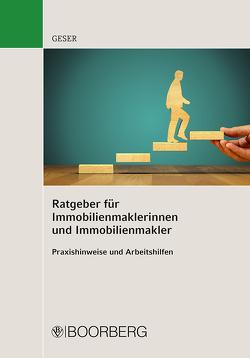 Ratgeber für Immobilienmaklerinnen und Immobilienmakler von Geser,  Rudolf