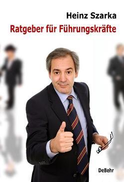 Ratgeber für Führungskräfte von DeBehr,  Verlag, Szarka,  Heinz