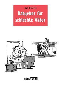 Ratgeber für schlechte Väter von Delisle,  Guy, Zimmermann,  Volker
