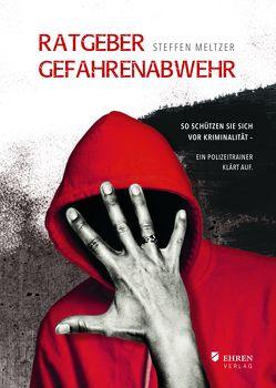 Ratgeber Gefahrenabwehr von Meltzer,  Steffen