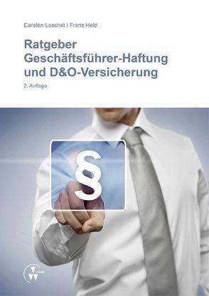 Ratgeber Geschäftsführer-Haftung und D&O-Versicherung von Held,  Franz, Laschet,  Carsten