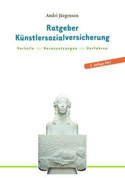 Ratgeber Künstlersozialversicherung für selbständige Künstler und Publizisten von Jürgensen,  Andri