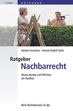 Ratgeber Nachbarrecht von Grziwotz,  Herbert, Saller,  Roland Rudolf
