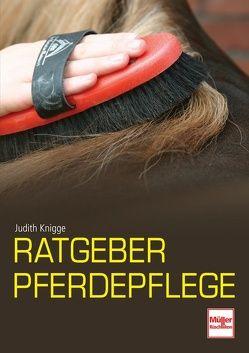 Ratgeber Pferdepflege von Knigge,  Judith