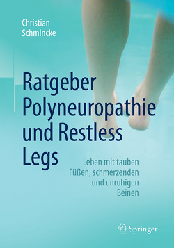 Ratgeber Polyneuropathie und Restless Legs von Schmincke,  Christian