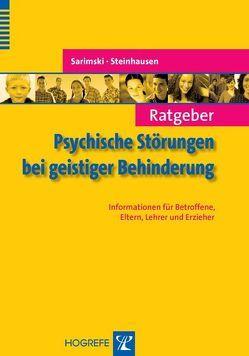 Ratgeber Psychische Störungen bei geistiger Behinderung von Sarimski,  Klaus, Steinhausen,  Hans-Christoph