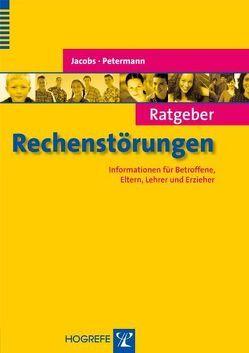Ratgeber Rechenstörungen von Jacobs,  Claus, Petermann,  Franz