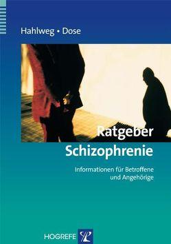 Ratgeber Schizophrenie von Dose,  Matthias, Hahlweg,  Kurt