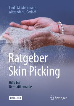 Ratgeber Skin Picking von Gerlach,  Alexander L., Mehrmann,  Linda M.