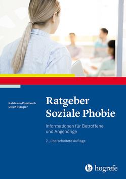 Ratgeber Soziale Phobie von Consbruch,  Katrin von, Stangier,  Ulrich