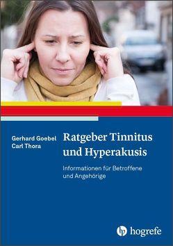 Ratgeber Tinnitus und Hyperakusis von Goebel,  Gerhard, Thora,  Carl