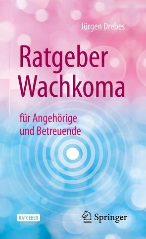 Ratgeber Wachkoma von Bienstein,  Christel, Drebes,  Jürgen