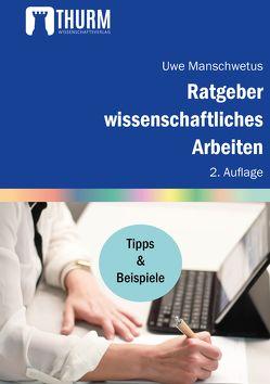 Ratgeber wissenschaftliches Arbeiten von Manschwetus,  Uwe
