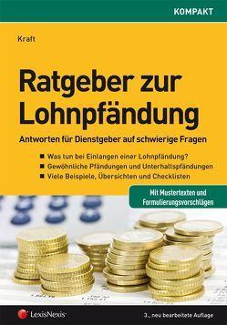Ratgeber zur Lohnpfändung von Kraft,  Rainer
