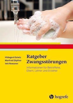 Ratgeber Zwangsstörungen von Döpfner,  Manfred, Goletz,  Hildegard, Roessner,  Veit