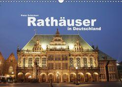 Rathäuser in Deutschland (Wandkalender 2018 DIN A3 quer) von Schickert,  Peter