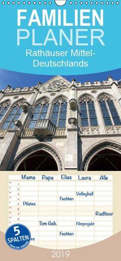 Rathäuser Mittel-Deutschlands – Familienplaner hoch (Wandkalender 2019 , 21 cm x 45 cm, hoch) von Flori0