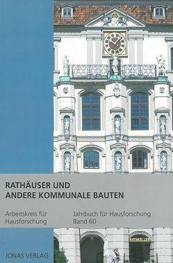 Rathäuser und andere kommunale Bauten von de Vries,  Dirk J., Furrer,  Benno, Goer,  Michael, Klein,  Ulrich, Stiewe,  Heinrich, Weidlich,  Ariane