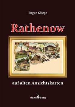 Rathenow auf alten Ansichtskarten von Gliege,  Eugen, Gliege,  Eugen und Constanze