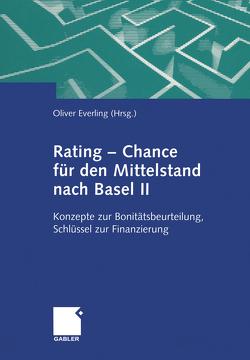 Rating — Chance für den Mittelstand nach Basel II von Everling,  Oliver