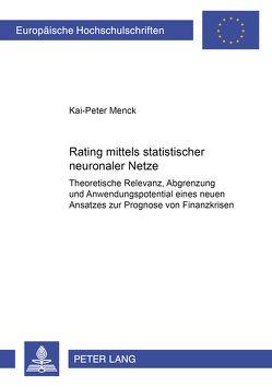 Rating mittels statistischer neuronaler Netze von Menck,  Kai-Peter